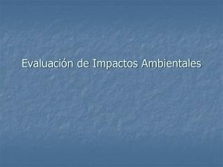 Evaluaci n de Impactos Ambientales