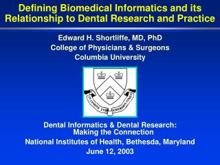 Defining Biomedical Informatics and its Relationship to Dental Research and Practice
