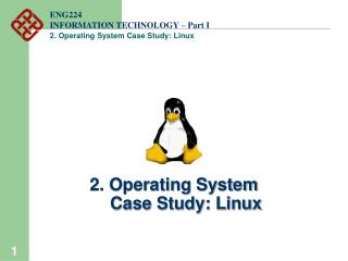 2. Operating System       Case Study: Linux