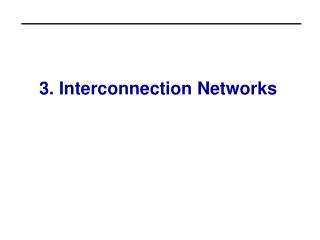 3. Interconnection Networks