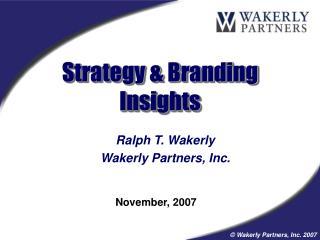 Ralph T. Wakerly Wakerly Partners, Inc.