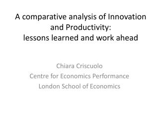 A comparative analysis of Innovation and Productivity: lessons learned and work ahead