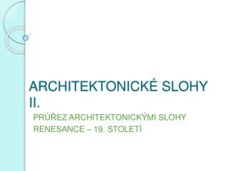 ARCHITEKTONICK  SLOHY II.