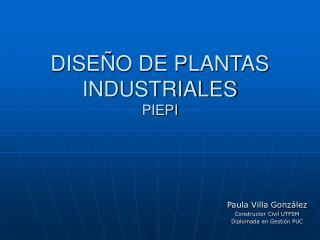 DISE O DE PLANTAS INDUSTRIALES PIEPI