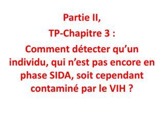 Partie II, TP-Chapitre 3 : Comment d tecter qu un individu, qui n est pas encore en phase SIDA, soit cependant contamin