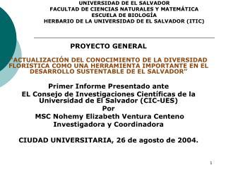 UNIVERSIDAD DE EL SALVADOR FACULTAD DE CIENCIAS NATURALES Y MATEM TICA ESCUELA DE BIOLOG A HERBARIO DE LA UNIVERSIDAD DE