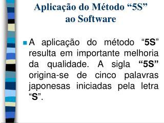 Aplica  o do M todo  5S   ao Software
