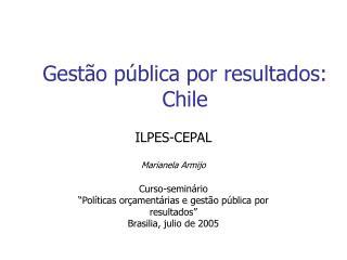 Gest o p blica por resultados: Chile