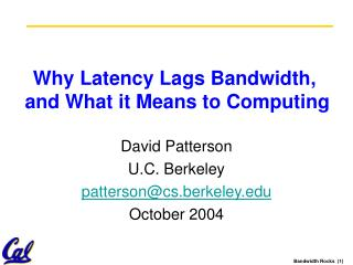 Why Latency Lags Bandwidth,  and What it Means to Computing