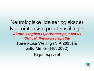 Neurologiske lidelser og skader Neurointensive problemstillinger Akutte svaghedssyndromer p  intensiv Critical illness n