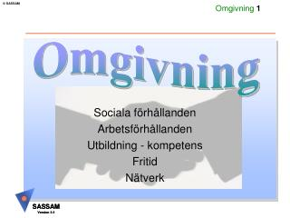 Sociala f rh llanden Arbetsf rh llanden Utbildning - kompetens Fritid N tverk