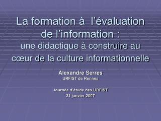 La formation    l  valuation de l information :  une didactique   construire au c ur de la culture informationnelle