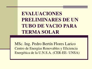 EVALUACIONES PRELIMINARES DE UN TUBO DE VACIO PARA TERMA SOLAR