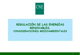 REGULACI N DE LAS ENERG AS RENOVABLES.  CONSIDERACIONES MEDIOAMBIENTALES