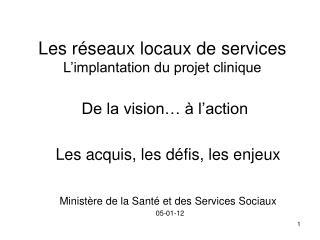 Les r seaux locaux de services  L implantation du projet clinique   De la vision    l action
