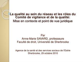 Par  Anne-Marie SAVARD, professeure Facult  de droit, Universit  de Sherbrooke   Agence de la sant  et des services soci