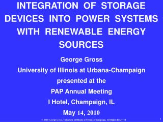 INTEGRATION  OF  STORAGE  DEVICES  INTO  POWER  SYSTEMS WITH  RENEWABLE  ENERGY  SOURCES
