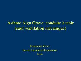 Asthme Aigu Grave: conduite   tenir sauf ventilation m canique