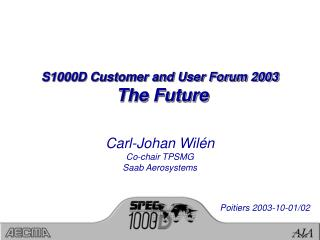 S1000D Customer and User Forum 2003  The Future