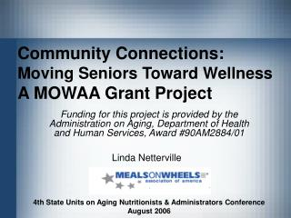 Community Connections:  Moving Seniors Toward Wellness A MOWAA Grant Project