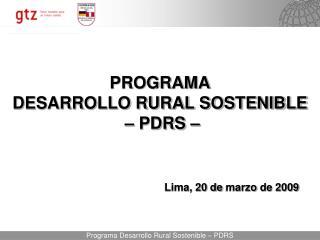 PROGRAMA  DESARROLLO RURAL SOSTENIBLE    PDRS