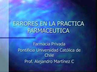 ERRORES EN LA PRACTICA FARMACEUTICA