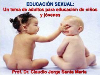 EDUCACI N SEXUAL:  Un tema de adultos para educaci n de ni os y j venes