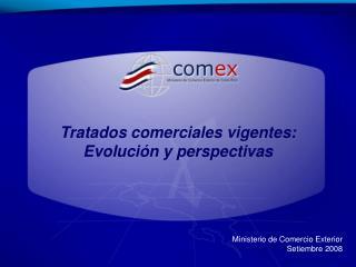 Tratados comerciales vigentes: Evoluci n y perspectivas