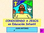 CONOCIENDO A JES S en Educaci n Infantil
