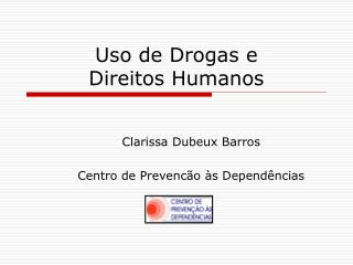 Uso de Drogas e  Direitos Humanos