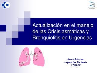 Actualizaci n en el manejo de las Crisis asm ticas y Bronquiolitis en Urgencias