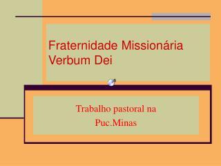 Fraternidade Mission ria Verbum Dei