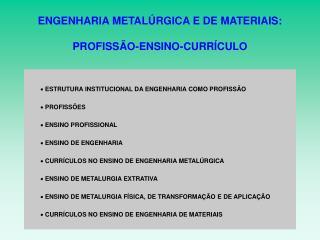 ENGENHARIA METAL RGICA E DE MATERIAIS:  PROFISS O-ENSINO-CURR CULO