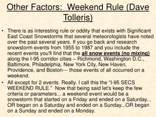 Other Factors:  Weekend Rule Dave Tolleris