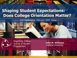 Shaping Student Expectations:  Does College Orientation Matter