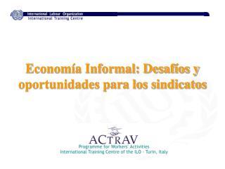 Econom a Informal: Desaf os y oportunidades para los sindicatos