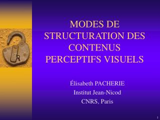 MODES DE STRUCTURATION DES CONTENUS PERCEPTIFS VISUELS