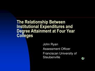 The Relationship Between Institutional Expenditures and Degree Attainment at Four Year Colleges