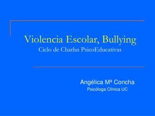 Violencia Escolar, Bullying Ciclo de Charlas PsicoEducativas
