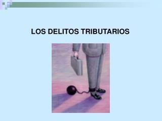 LOS DELITOS TRIBUTARIOS