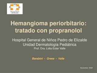 Hemangioma periorbitario: tratado con propranolol