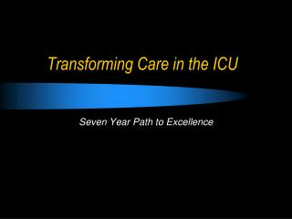 Transforming Care in the ICU