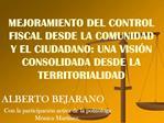 MEJORAMIENTO DEL CONTROL FISCAL DESDE LA COMUNIDAD Y EL CIUDADANO: UNA VISI N CONSOLIDADA DESDE LA TERRITORIALIDAD