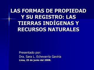 LAS FORMAS DE PROPIEDAD Y SU REGISTRO: LAS TIERRAS IND GENAS Y RECURSOS NATURALES