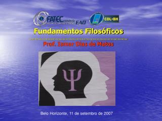 Fundamentos Filos ficos ...................................................................... Prof. Ismar Dias de Matos