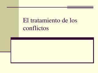 El tratamiento de los conflictos