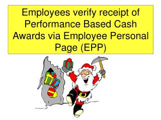 Employees verify receipt of Performance Based Cash Awards via Employee Personal Page EPP