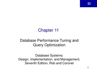 Database Performance Tuning and Query Optimization  Database Systems:  Design, Implementation, and Management, Seventh E