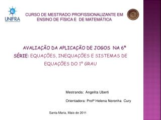 CURSO DE MESTRADO PROFISSIONALIZANTE EM  ENSINO DE F SICA E  DE MATEM TICA