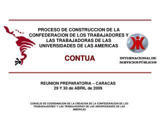 PROCESO DE CONSTRUCCION DE LA CONFEDERACION DE LOS TRABAJADORES Y LAS TRABAJADORAS DE LAS UNIVERSIDADES DE LAS AMERICAS